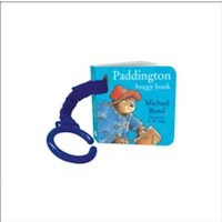 Paddington Buggy Book by Michael Bond (Board book, 2011)