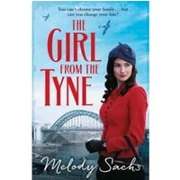 The Girl from the Tyne : Emotions Run High in This Gripping Family Saga!