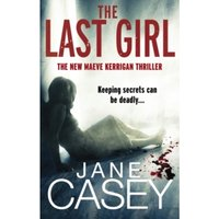 The Last Girl: (Maeve Kerrigan 3) by Jane Casey (Paperback, 2012)
