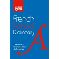 Collins Gem French School Dictionary : Trusted Support for Learning, in a Mini-Format