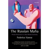 The Russian Mafia: Private Protection in a New Market Economy by Federico Varese (Paperback, 2005)