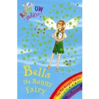 Rainbow Magic: Bella The Bunny Fairy : The Pet Keeper Fairies Book 2