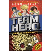 Team Hero: Fight for the Hidden City : Series 2, Book 1 - With Bonus Extra Content!