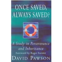 Once Saved, Always Saved?: A Study in Perseverance and Inheritance by David Pawson (Paperback, 1996)