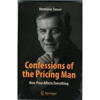 Confessions of the Pricing Man : How Price Affects Everything