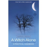A Witch Alone : Thirteen Moons to Master Natural Magic