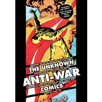 The Unknown Anti-War Comics! Hardcover