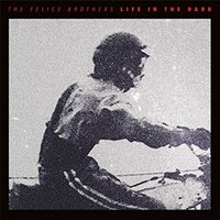 The Felice Brothers - Life In The Dark Vinyl