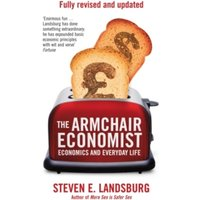 The Armchair Economist : Economics & Everyday Life