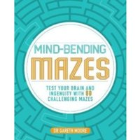 Mind-Bending Mazes : Test Your Brain and Ingenuity with 80 Challenging Mazes