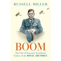 Boom : The Life of Viscount Trenchard, Father of the Royal Air Force
