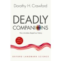 Deadly Companions : How microbes shaped our history