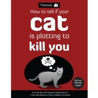 How to Tell If Your Cat Is Plotting to Kill You : 2