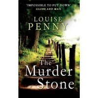 The Murder Stone : A Chief Inspector Gamache Mystery, Book 4