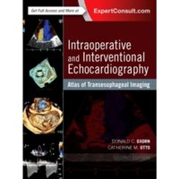 Intraoperative and Interventional Echocardiography : Atlas of Transesophageal Imaging