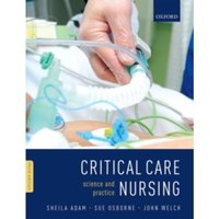 Critical Care Nursing : Science and Practice