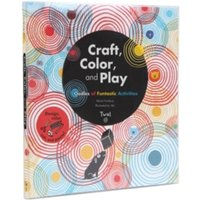 Craft, Color, and Play : Oodles of Funtastic Activities