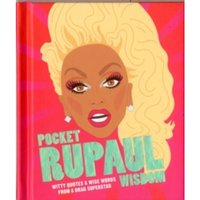 Pocket RuPaul Wisdom: Witty quotes and wise words from a drag superstar by UBD Gregorys (Hardback, 2017)