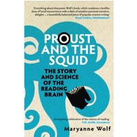Proust and the Squid : The Story and Science of the Reading Brain