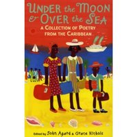 Under the Moon & Over the Sea : A Collection of Poetry from the Caribbean