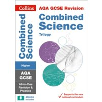 AQA GCSE Combined Science Trilogy Higher All-in-One Revision and Practice