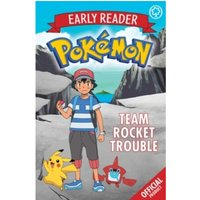 The Official Pokemon Early Reader: Team Rocket Trouble : Book 3