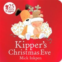Kipper: Kipper's Christmas Eve : Board Book