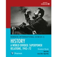 Edexcel International GCSE (9-1) History A World Divided: Superpower Relations, 1943-72 Student Book by Nigel Kelly (Mixed...