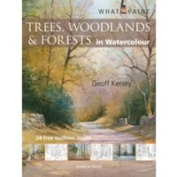 What to Paint: Trees, Woodlands & Forests in Watercolour