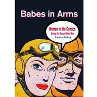 Babes In Arms Women In Comics During World War II