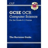 New GCSE Computer Science OCR Revision Guide - For the Grade 9-1 Course