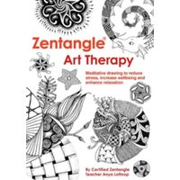 Zentangle Art Therapy by Anya Lothrop (Paperback, 2015)