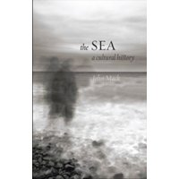 The Sea: A Cultural History by John Mack (Paperback, 2013)