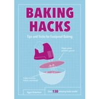 Baking Hacks : Tips and Tricks for Foolproof Baking