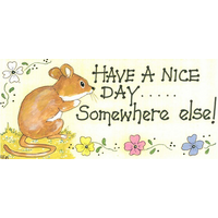 Have A Nice Day...Somewhere Else Pack Of 12