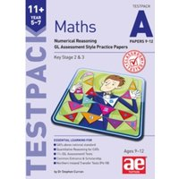 11+ Maths Year 5-7 Testpack A Papers 9-12: Numerical Reasoning GL Assessment Style Practice Papers by Stephen C. Curran...