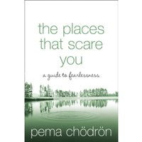The Places That Scare You : A Guide to Fearlessness
