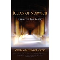 Julian of Norwich : A Mystic for Today