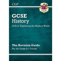 New GCSE History OCR A: Explaining the Modern World Revision Guide - For the Grade 9-1 Course