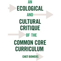 An Ecological and Cultural Critique of the Common Core Curriculum : 471