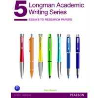 Longman Academic Writing Series 5: Essays to Research Papers by Alan Meyers (Paperback, 2013)