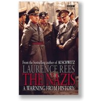 The Nazis : A Warning From History