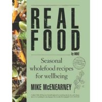 Real Food by Mike : Seasonal wholefood recipes for wellbeing
