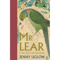 Mr Lear : A Life of Art and Nonsense
