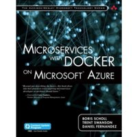 Microservices with Docker on Microsoft Azure (includes Content Update Program) by Boris Scholl, Trent Swanson (Paperback,...