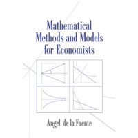 Mathematical Methods and Models for Economists by Angel de la Fuente (Paperback, 2000)