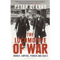 The Locomotive of War : Money, Empire, Power and Guilt