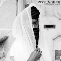 Moor Mother - Fetish Bones Vinyl