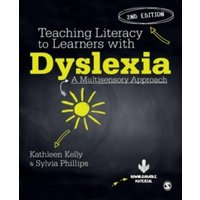 Teaching Literacy to Learners with Dyslexia : A Multi-Sensory Approach