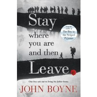 Stay Where You Are And Then Leave by John Boyne (Paperback, 2014)